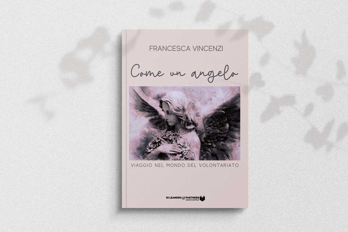 8 Marzo: presentazione del 1° libro di Francesca Vincenzi, Come un Angelo