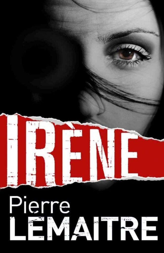 Irène, Pierre Lemaitre
