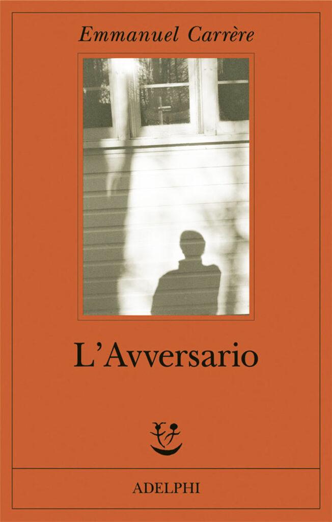 Libri: L'Avversario di Emmanuel Carrère