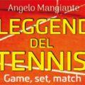 Libri: Le Leggende del Tennis di Angelo Mangiante