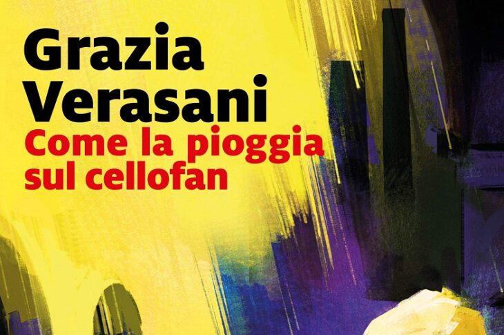 Come la pioggia sul cellofan di Grazia Varesani